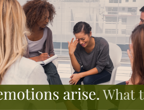 Big emotions arise. What to do?