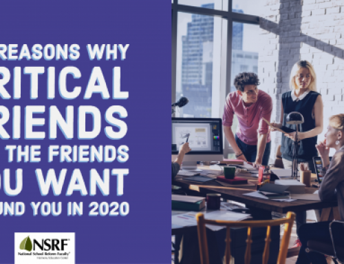 6 reasons why Critical Friends are the friends you want around you in 2020